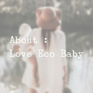 About : Love Eco Baby